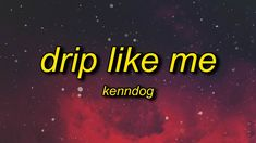 Kenndog - Drip Like Me (Lyrics) | i'm sorry for dripping but drip is what i do - YouTube Me Too Lyrics, Im Sorry, My Favorite Music, Dance Music, Like Me, Songs, Depression, Youtube, Kicks