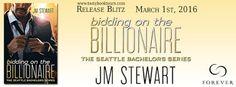 HAPPY RELEASE DAY: BIDDING ON THE BILLIONAIRE (SEATTLE BACHELORS #1) BY JM STEWART. http://lovestruck677.blogspot.com/2016/03/happy-release-day-bidding-on.html