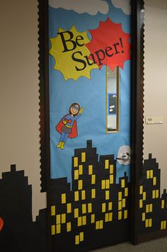 Kickin' It With Class: 60 Classroom door ideas!!! Be Super for a superhero themed classroom