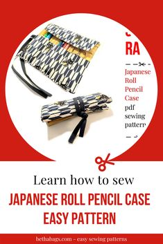 Learn how to sew with easy sewing patterns! Available in two sizes, you can learn how to make a Japanese Roll Pencil Case in less than 1 hour.