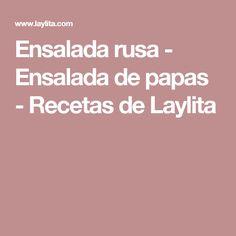 Ensalada rusa - Ensalada de papas - Recetas de Laylita