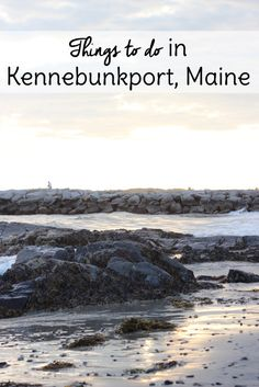 Things to do in Maine: Kennebunkport, Maine. Where to stay, what to do and what to eat!