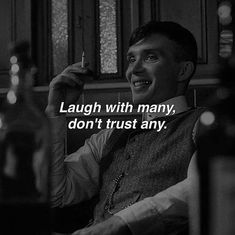 Laugh with many, don't trust any. Daily Motivation, Motivation Inspiration, Peaky Blinders Merchandise, Positive Thoughts, Positive Quotes, Human Resources Quotes, Humanity Quotes, Argent Paypal, Business Motivational Quotes