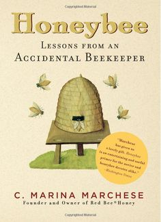 Honeybee - Lessons from an Accidental Beekeeper. I think I read it and liked it, read again now when I have bees.