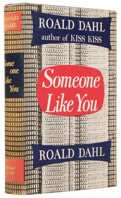 DAHL, Roald - Someone Like You, 1961. Revised and expanded edition of this short story collection. Originally published in 1954.