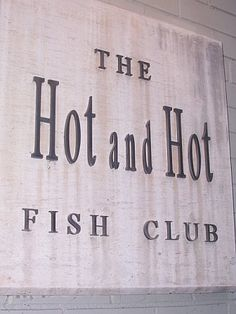 The Hot and Hot Fish Club