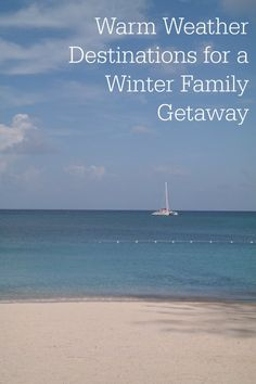 Warm Weather Destinations for a Winter Family Getaway