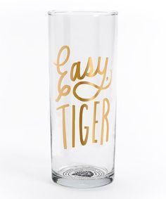 Look at this #zulilyfind! Gold 'Easy, Tiger' Cocktail Glass #zulilyfinds