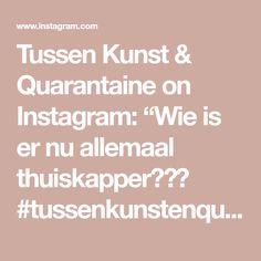 "Tussen Kunst & Quarantaine on Instagram: ""Wie is er nu allemaal thuiskapper?👏🏼 #tussenkunstenquarantaine #artchallenge #hairdresserathome #usedprops✔️ @kapelka_olga"""