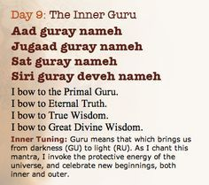 day 9 The Inner Guru: Aad guray nameh Jugaad guray nameh Sat guray nameh Siri guray deveh nameh Om Mantra, Sanskrit Mantra, Sanskrit Words, Hindu Mantras, Yoga Mantras, Yoga Quotes, Daily Meditation, Mindfulness Meditation, Mantra Meditation