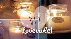 DIY: Candele in barattolo in stile ❀ Yankee Candle ❀   Loveviolet