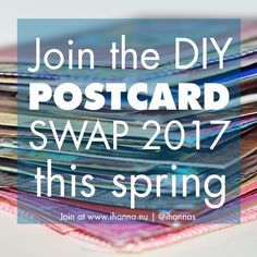 YOU are invited to join iHanna's DIY Postcard Swap spring 2017, no matter your art skill level I believe you can make awesome postcards that will brighten someones day. Join now!