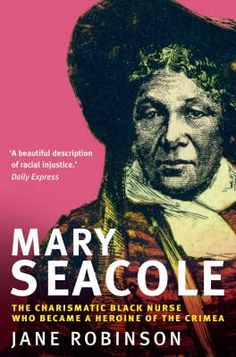 'A woman who succeeded despite the racial prejudice of influential sections of Victorian society'.  Mary Jane Seacole (1805 – 14 May 1881), sometimes known as Mother Seacole or Mary Grant, was a Jamaican nurse best known for her involvement in the Crimean War. She set up and operated boarding houses in Panama and the Crimea to assist in her desire to treat the sick.