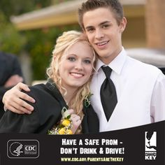 Parents, talk to your teen about drinking and driving before Prom to ensure they arrive home safely. | Parents Are the Key to Safe Teen Driving | CDC Injury Center