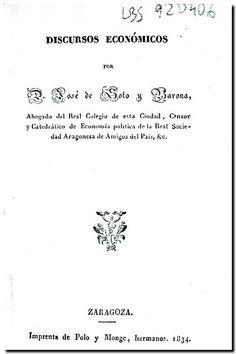 Discursos económicos / por José de Soto y Barona. - Zaragoza : Imprenta de Polo y Monge Hermanos, 1834.