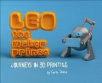 Leo the Maker Prince: Journeys in Printing by Carla Diana. Printing and its technicalities made easy to understand. This picture book covers the basic stuff of this new trend sweeping across the globe. Diy Furniture Book, Nomadic Furniture, Print 3d, 3d Laser, Curious George, The Little Prince, Digital Technology, Cool Gadgets, Teaching Kids