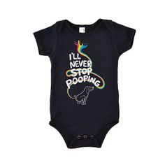 Illustrating exactly how your baby lives his or her life, the I'll Never Stop Pooping Onesie depicts a squatting dog, expelling rainbows from its bottom. Your kid's droppings might not be rainbows, but at least this onesie will get you smiling about it.