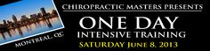 One Day Intensive Training on June 8, 2013 in Laval, QC #Quebec #chiropractic #Training #Motivation #events #Seminars #DrMikeReid #ChiropracticMasters