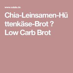 Chia-Leinsamen-Hüttenkäse-Brot ➤ Low Carb Brot