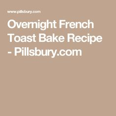 Overnight French Toast Bake Recipe - Pillsbury.com