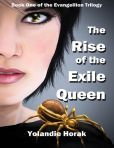 Book One of the Evangellion Trilogy - The Rise of the Exile Queen