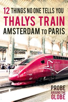 Thalys Train from Amsterdam to Paris: 12 Things No One Tells You : Travel to Paris by high speed train. I list 12 things that surprised me about the Thalys train from Amsterdam to Paris to help you prepare for the journey! Backpacking Europe, Europe Travel Guide, France Travel, Travel Guides, Budget Travel, Paris Travel Tips, Travel Packing, Travel Backpack, Europe Destinations