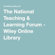 The National Teaching & Learning Forum - Wiley Online Library