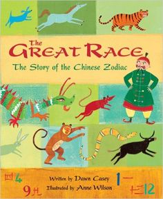 The great race : the story of the Chinese zodiac / [written by Dawn Casey…
