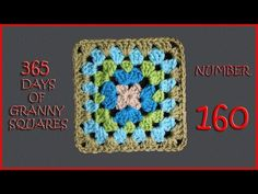 365 Days of Granny Squares Number 160 - YouTube