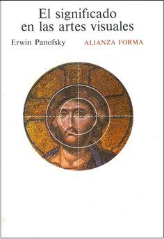 Erwin Panofsky - El significado de las artes visuales