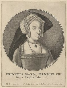 Princess Mary Tudor (later Mary I, Queen of England) - Wenceslaus Hollar (Wenzel Vaclav) After Hans Holbein the Younger Mary I Of England, Queen Of England, Queen Mary, Princess Mary, Maria Tudor, Hans Holbein The Younger, Tudor Dynasty, Tudor Era, Catherine Of Aragon