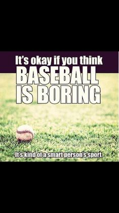 Takes brains to play baseball!