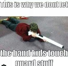 I ended up bringing a school rifle home one day and I didn't have time to go back after school to grab it, so I had to carry it around to all my classes. This was the sum of every one of my classes! Marching Band Jokes, Marching Band Problems, Flute Problems, Band Puns, Band Nerd, Music Jokes, Music Humor, Funny Music, Color Guard Quotes