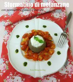 Sformatini di melanzane con datterini glassati, stracciatella e salsa al basilico