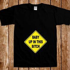 569f2466b Funny Maternity T-shirt Pregnancy Tshirt Tee Shirt Pregnant Baby Up In This  B**ch Birth Mother Mom Humor Joke Gag Custom Geek Nerd Maternity