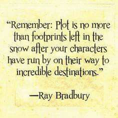 "Ray Bradbury on Writing ""Remember: Plot is no more than footprints left in the snow after your characters have run by on their way to incredible destinations. Writing Advice, Writing Resources, Writing Help, Writing A Book, Writing Prompts, Start Writing, Writer Quotes, Book Quotes, Writer Memes"