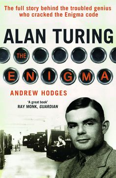 Alan Turing: The Enigma, by Andrew Hodges