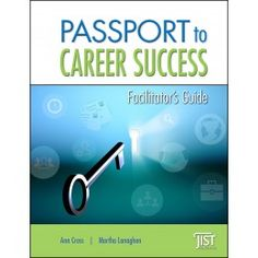The Passport to Career Success program includes eight compelling workshops to help individuals learn and master the important skills required to become successfully employed.