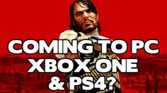 Is Red Dead Redemption getting a HD remaster and about to come to PC?
