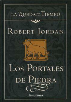 Los Portales de Piedra (La Rueda del Tiempo IV) Editorial: Timun Mas (Edición Anterior)