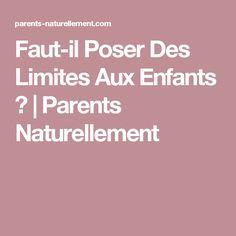 Faut-il Poser Des Limites Aux Enfants ? | Parents Naturellement
