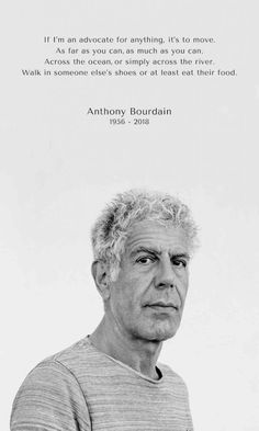 Check out the best 25 Anthony Bourdain quotes. Anthony Bourdain was a popular TV personality who infected the nation with his passion and his words are a reminder of his legacy. Read the best Anthony Bourdain quotes below. Great Quotes, Me Quotes, Inspirational Quotes, Super Quotes, Funny Quotes, Food Quotes, Anthony Bordain, Anthony Bourdain Quotes, Anthony Bourdain Tattoos