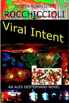 Viral Intent: An Alexandra Destephano Novel by Judith Rocchiccioli, http://www.amazon.com/dp/B00J7PC69C/ref=cm_sw_r_pi_dp_-AYOub0TYW14Q