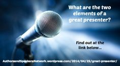 """Authors & Speakers! ~ New article, """"The Two Elements of a Great Presenter"""" on my Authors & Speakers Blog (designed not to sell, but to teach!). Something new about writing & speaking is posted every 8th day! More than 160 FREE Articles! ~ http://authorsandspeakersnetwork.wordpress.com/2014/04/25/great-presenter/    Another Authors & Speakers HotSpot: http://www.AuthorsandSpeakersNetwork.com"""