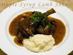 Maple Syrup Lamb Shanks - LOVE these!!! Just so good on a cold night!!
