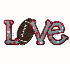 Hey, I found this really awesome Etsy listing at https://www.etsy.com/listing/157835031/love-football-machine-embroidery