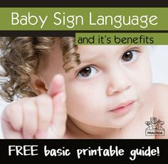 Baby sign language! How to, the studies, and the results! FREE basic printable guide!