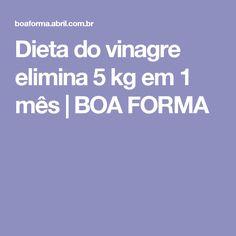 Dieta do vinagre elimina 5 kg em 1 mês | BOA FORMA