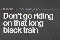 Song: Long Black Train by Josh Turner. Country Music Lyrics, Country Music Stars, Country Songs, Country Life, Thats The Way, That Way, Music Lessons, Life Lessons, Lyric Quotes