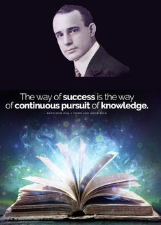 """""""The way of success is the way of continuous pursuit of knowledge."""" - Napoleon Hill, Think and Grow Rich - Keep your mind open for new ideas, perspectives and never stop learning! Think And Grow Rich, How To Get Rich, Never Stop Learning, Napoleon Hill, Success Quotes, Self Help, Helping People, Personal Development, Productivity"""